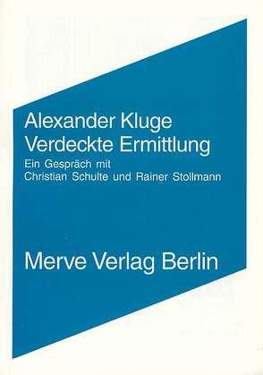 Verdeckte Ermittlung von Kluge,  Alexander, Schulte,  Christian, Stollmann,  Rainer