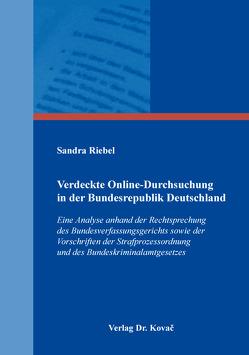 Verdeckte Online-Durchsuchung in der Bundesrepublik Deutschland von Riebel,  Sandra