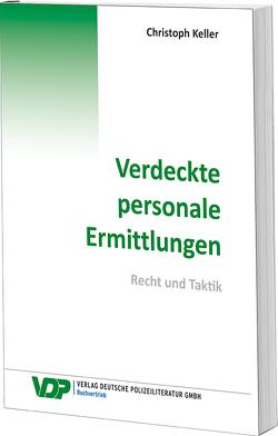 Verdeckte personale Ermittlungen von Keller,  Christoph