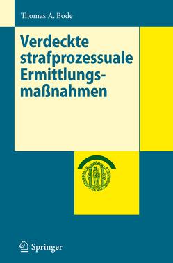 Verdeckte strafprozessuale Ermittlungsmaßnahmen von Bode,  Thomas A