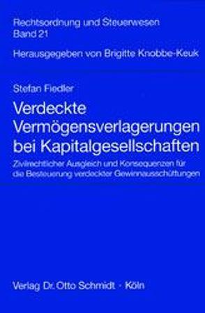 Verdeckte Vermögensverlagerungen bei Kapitalgesellschaften von Fiedler,  Stefan