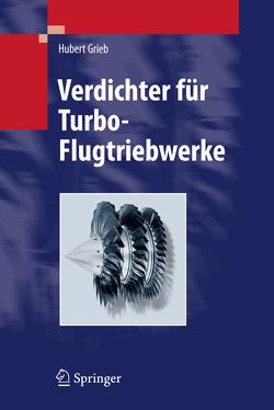 Verdichter für Turbo-Flugtriebwerke von Grieb,  Hubert