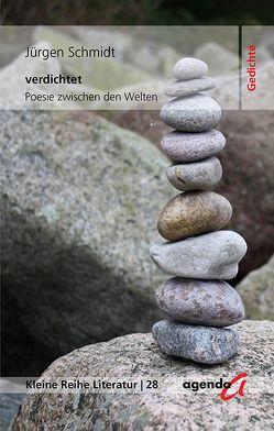 verdichtet von Schmidt,  Jürgen