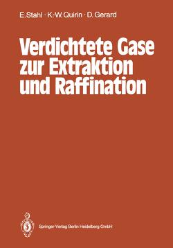 Verdichtete Gase zur Extraktion und Raffination von Gerard,  Dieter, Quirin,  Karl-Werner, Stahl,  Egon