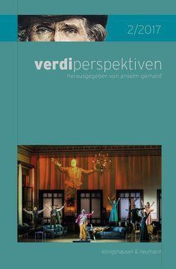 verdiperspektiven 2/2017 von Gerhard,  Anselm, Ottomano,  Vincenzina C.
