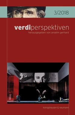 verdiperspektiven 3/2018 von Gerhard,  Anselm, Ottomano,  Vincenzina C.