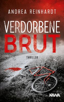 Verdorbene Brut von Reinhardt,  Andrea