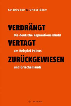 Verdrängt – Vertagt – Zurückgewiesen von Roth,  Karl Heinz, Rübner,  Hartmut