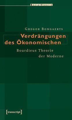 Verdrängungen des Ökonomischen von Bongaerts,  Gregor
