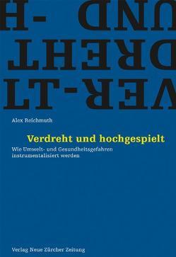 Verdreht und hochgespielt von Gentinetta,  Katja, Imhof,  Kurt, Reichmuth,  Alex