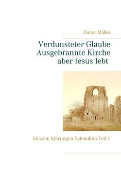 Verdunsteter Glaube Ausgebrannte Kirche Aber Jesus lebt von Müller,  Dieter