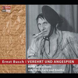 Verehrt und angespien von Busch,  Ernst