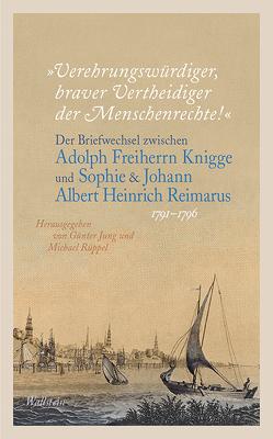 »Verehrungswürdiger, braver Vertheidiger der Menschenrechte!« von Jung,  Günter, Rüppel,  Michael