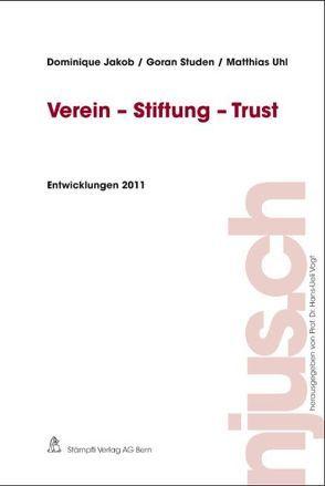 Verein – Stiftung – Trust von Jakob,  Dominique, Studen,  Goran, Uhl,  Matthias