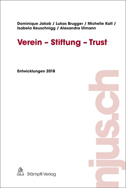 Verein – Stiftung – Trust von Brugger,  Lukas, Jakob,  Dominique, Kalt,  Michelle, Keuschnigg,  Isabela, Ulmann,  Alexandra