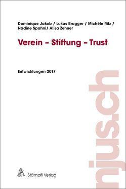 Verein – Stiftung – Trust von Brugger,  Lukas, Jakob,  Dominique, Ritz,  Michèle, Spahni,  Nadine, Zehner,  Alisa