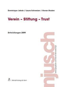 Verein – Stiftung – Trust, Entwicklungen 2009 von Jakob,  Dominique, Schweizer,  Laura, Studen,  Goran