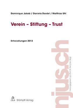 Verein – Stiftung – Trust, Entwicklungen 2013 von Dardel,  Daniela, Jakob,  Dominique, Uhl,  Matthias