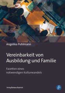Vereinbarkeit von Ausbildung und Familie von Puhlmann,  Angelika