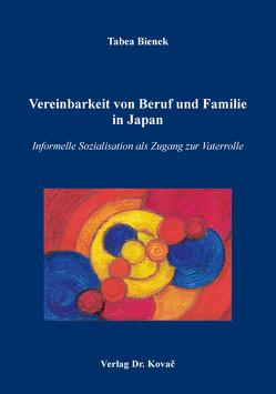 Vereinbarkeit von Beruf und Familie in Japan von Bienek,  Tabea