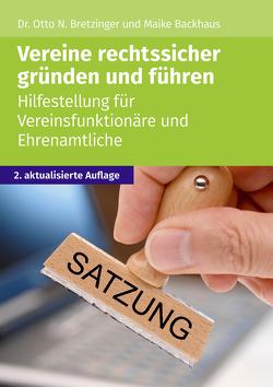 Vereine rechtssicher gründen und führen von Backhaus,  Maike, Bretzinger,  Otto N.