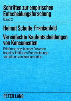 Vereinfachte Kaufentscheidungen von Konsumenten von Schulte,  Helmut