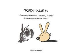 Vereinfachung einer nicht unkomplizierten Welt von Klein,  Rudi