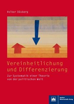 Vereinheitlichung und Differenzierung von Düsberg,  Volker