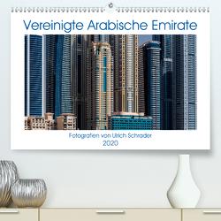 Vereinigte Arabische Emirate 2020 (Premium, hochwertiger DIN A2 Wandkalender 2020, Kunstdruck in Hochglanz) von Schrader,  Ulrich
