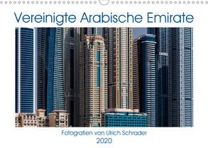 Vereinigte Arabische Emirate 2020 (Wandkalender 2020 DIN A3 quer) von Schrader,  Ulrich