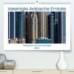 Vereinigte Arabische Emirate 2021 (Premium, hochwertiger DIN A2 Wandkalender 2021, Kunstdruck in Hochglanz) von Schrader,  Ulrich