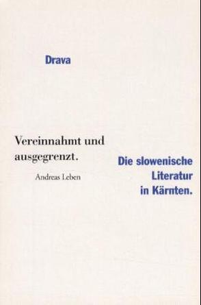 Vereinnahmt und ausgegrenzt von Leben,  Andreas, Sturm-Schnabl,  Katja