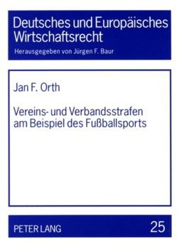 Vereins- und Verbandsstrafen am Beispiel des Fußballsports von Orth,  Jan F.