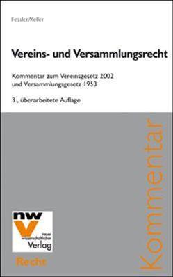 Vereins- und Versammlungsrecht von Fessler,  Peter, Keller,  Christine
