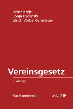 Vereinsgesetz 2002 von Bydlinski,  Sonja, Krejci,  Heinz, Weber-Schallauer,  Ulrich