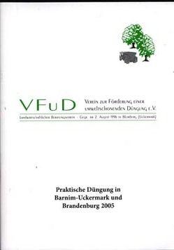 Vereinsinfo Nr. 15 – Praktische Düngung in Barnim-Uckermark und Brandenburg 2005 von Schütze,  Frank
