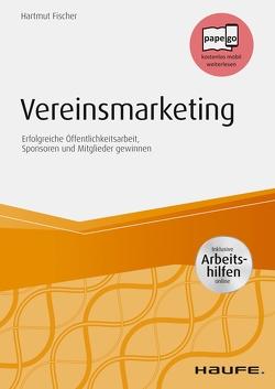 Vereinsmarketing – inkl. Arbeitshilfen online von Fischer,  Hartmut