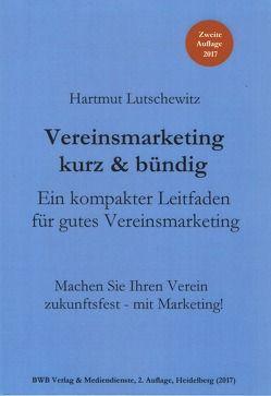 Vereinsmarketing kurz & bündig. Ein kompakter Leitfaden für gutes Vereinsmarketing von Lutschewitz,  Hartmut