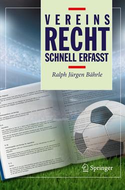 Vereinsrecht – Schnell erfasst von Bährle,  Ralph Jürgen