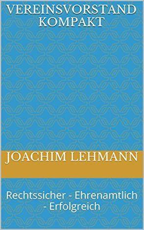 Vereinsvorstand Kompakt von Joachim,  Lehmann