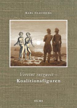 Vereint entzweit – Koalitionsfiguren von Clausberg,  Karl
