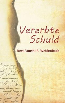 Vererbte Schuld von Weidenbach,  Deva Vanshi A.