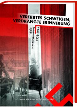 Vererbtes Schweigen, verdrängte Erinnerung von Koroschitz,  Werner, Koschat,  Michael