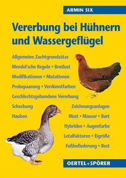 Vererbung bei Hühnern und Wassergeflügel von Müller,  Bettina, Six,  Armin