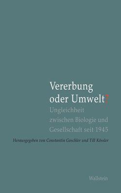 Vererbung oder Umwelt? von Goschler,  Constantin, Kössler,  Till