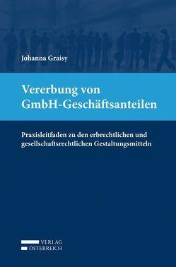 Vererbung von GmbH-Geschäftsanteilen von Graisy,  Johanna
