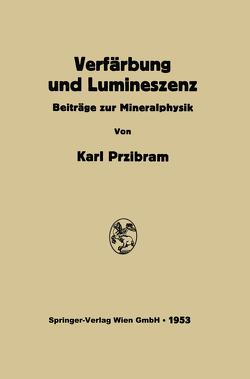 Verfärbung und Lumineszenz von Przibram,  Karl