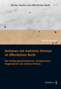 Verfahren mit mehreren Parteien im öffentlichen Recht von Brunner,  Florian