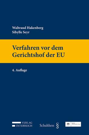 Verfahren vor dem Gerichtshof der EU von Hakenberg,  Waltraud, Seyr,  Sybille