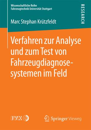 Verfahren zur Analyse und zum Test von Fahrzeugdiagnosesystemen im Feld von Krützfeldt,  Marc Stephan